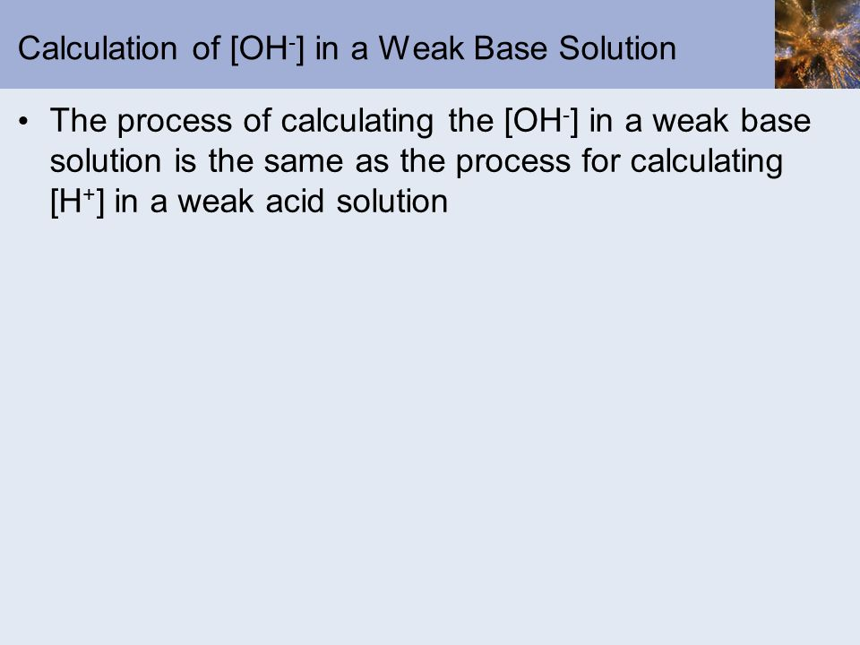 Calculation of [OH-] in a Weak Base Solution